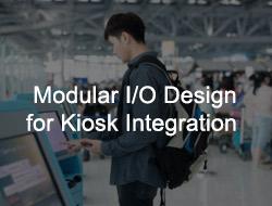 Modular I/O Design Brings Flexibility to Kiosk Integration