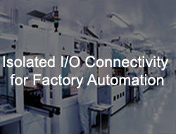 Isolated I/O Connectivity for Factory Automation